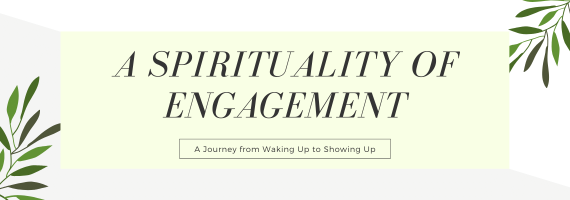 A Spirituality of Engagement