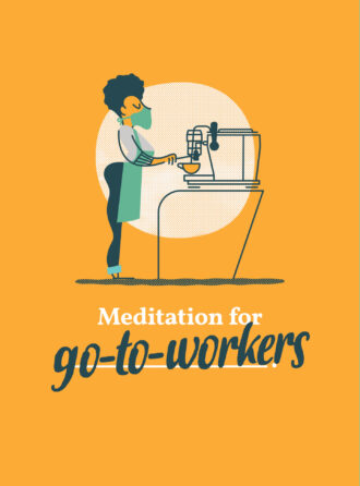 Meditation for Go to Workers