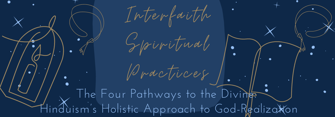 On-Demand – Four Pathways to the Divine: Hinduism's Holistic Approach to God-Realization