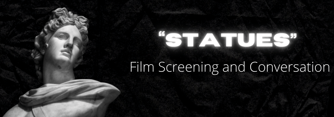 """""""Statues"""" Film Screening and Conversation"""